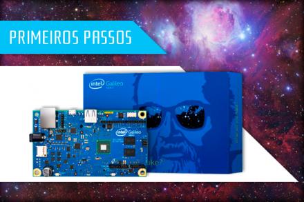 Primeiros passos com Intel Galileo Gen 2