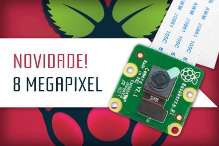 Novidade! Câmera Raspberry Pi 8 Megapixels