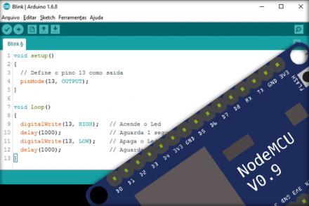 Como programar o NodeMCU com IDE Arduino