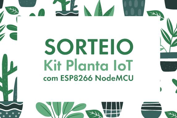 Concorra a um Kit Planta IoT com NodeMCU